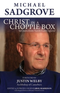 Christ in a Choppie Box: Sermons from North East England