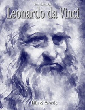 Leonardo da Vinci: Life & Words