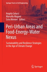 Peri-Urban Areas and Food-Energy-Water Nexus: Sustainability and Resilience Strategies in the Age…