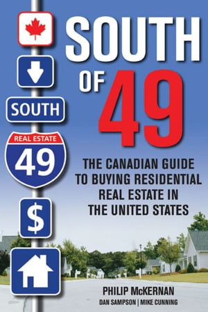 South of 49 The Canadian Guide to Buying Residential Real Estate in the United States