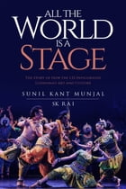 All the World is a Stage: The Story of How the LSS Invigorated Ludhiana's Art and Culture by Sunil Kant Munjal