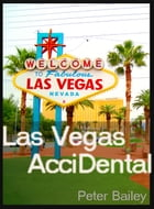 Las Vegas: AcciDental by Peter Bailey