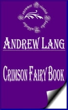 Crimson Fairy Book (Annotated) by Andrew Lang