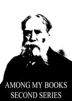 Among My Books Second Series by James Russell Lowell