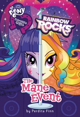Book My Little Pony: Equestria Girls: Rainbow Rocks: The Mane Event by Perdita Finn