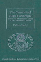 The Chronicle of Hugh of Flavigny: Reform and the Investiture Contest in the Late Eleventh Century