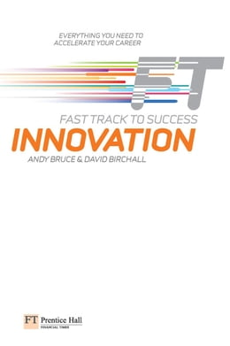 Book Innovation: Fast Track to Success by Andy Bruce