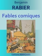 Fables comiques: Edition intégrale by Benjamin RABIER