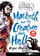 Macbeth and the Creature from Hell - Ebook by Euan Cook