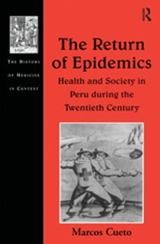 The Return of Epidemics: Health and Society in Peru During the Twentieth Century
