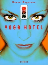 Yoga Hotel: Stories