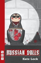 Russian Dolls (NHB Modern Plays) by Kate Lock