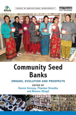 Community Seed Banks Origins,  Evolution and Prospects