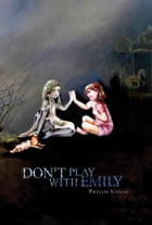 Don't Play With Emily by Phyllis Uzelac