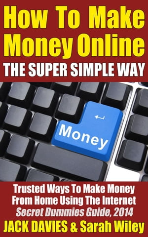 How To Make Money Online (The Super Simple Way) Trusted Ways To Make Money From Home Using The Internet Super Simple,  #3