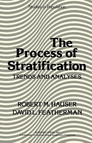 The Process of Stratification: Trends and Analyses