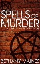 Spells of Murder by Bethany Maines