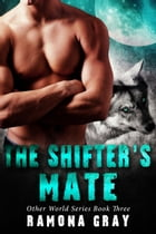 The Shifter's Mate (Other World Series Book Three) by Ramona Gray