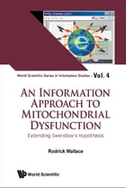 An Information Approach to Mitochondrial Dysfunction: Extending Swerdlow's Hypothesis by Rodrick Wallace