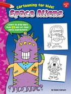 Space Aliens: Learn to draw more than 20 out-of-this-world characters!