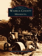 Waseca County by Waseca County Historical Society