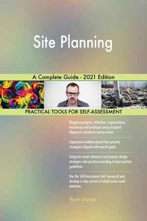 Site Planning A Complete Guide - 2021 Edition by Gerardus Blokdyk