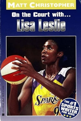 Book Lisa Leslie: On the Court With... by Matt Christopher