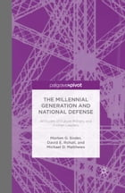 The Millennial Generation and National Defense: Attitudes of Future Military and Civilian Leaders