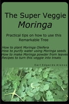 The Super Veggie Moringa by Earl Edgardo Alonzo