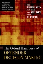 The Oxford Handbook of Offender Decision Making by Wim Bernasco