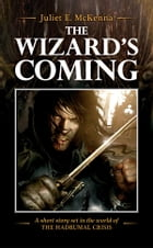 The Wizard's Coming by Juliet E. McKenna