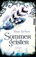 Sommergeister: Roman by Mary Rickert