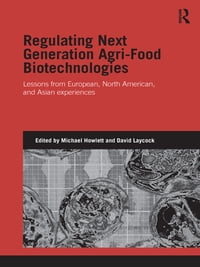 Regulating Next Generation Agri-Food Biotechnologies: Lessons from European, North American and…