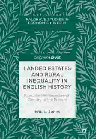 Landed Estates and Rural Inequality in English History: From the Mid-Seventeenth Century to the Present