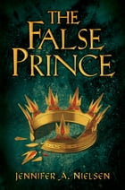 The False Prince: Book 1 of the Ascendance Trilogy: Book 1 of the Ascendance Trilogy Cover Image