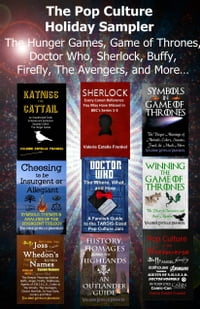 The Pop Culture Holiday Sampler The Hunger Games, Game of Thrones, Doctor Who, Sherlock, Buffy…