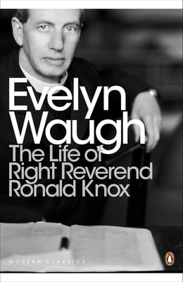 Book The Life of Right Reverend Ronald Knox by Evelyn Waugh