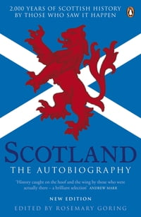 Scotland: The Autobiography: 2,000 Years of Scottish History by Those Who Saw it Happen