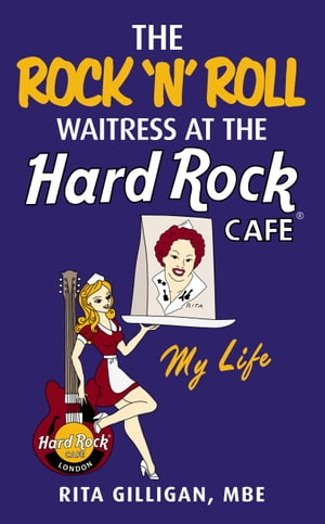 The Rock 'N? Roll Waitress at the Hard Rock Cafe