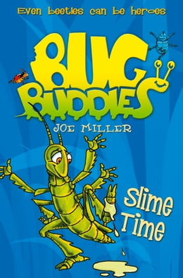 Book Slime Time (Bug Buddies, Book 6) by Joe Miller