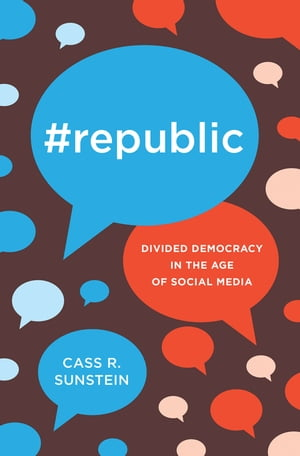 #Republic Divided Democracy in the Age of Social Media