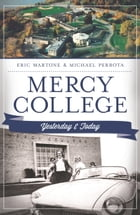 Mercy College: Yesterday and Today