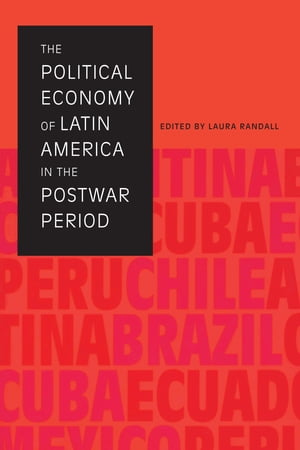 The Political Economy of Latin America in the Postwar Period