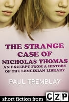 The Strange Case of Nicholas Thomas: An Excerpt from A History of the Longesian Library by Paul Tremblay