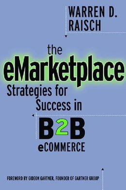 Book The eMarketplace: Strategies for Success in B2B eCommerce by Raisch, Wayne