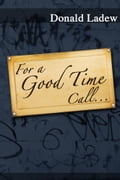 For a Good Time Call. . . 0c707a10-4c5f-4f64-a452-8bf7c48cc576