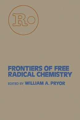 Book Frontiers of Free Radical Chemistry by Pryor, William