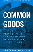 Common Goods: Reinventing European Integration Governance