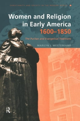 Book Women in Early American Religion, 1600-1850 by Westerkamp, Marilyn J.