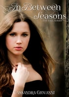 In Between Seasons by Cassandra Giovanni